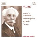 フォーレ: ペレアスとメリザンド, ヴァルス・カプリス/ピエール=アラン・ヴォロンダ(ピアノ)