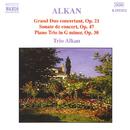 アルカン: 協奏的大二重奏曲, 演奏会用ソナタ, ピアノ三重奏曲/アルカン・トリオ