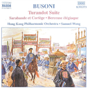 ブゾーニ: トゥーランドット組曲 Op. 41, 「ファウスト博士」のための2つの習作/サミュエル・ウォン(指揮)/香港フィルハーモニー管弦楽団