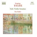 イザイ: 無伴奏ヴァイオリン・ソナタ Op. 27/イリヤ・カーラー(ヴァイオリン)