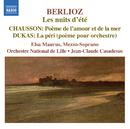 ベルリオーズ: 夏の夜, ショーソン: 愛と海の詩, デュカス: バレエ音楽「ラ・ペリ」/エルザ・マウルス(メゾ・ソプラノ)/ジャン=クロード・カザドシュ(指揮)/リール国立管弦楽団