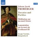 フローベルガー: トッカータとパルティータ, 思索, 皇帝フェルディナント3世の悲しい死に寄せる哀悼歌/セルジオ・ヴァルトロ(チェンバロ)