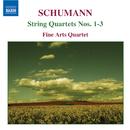 シューマン: 3つの弦楽四重奏曲/ファイン・アーツ四重奏団
