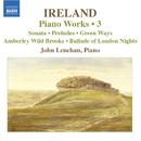 アイアランド: ピアノ作品集 第3集/ジョン・レネハン(ピアノ)