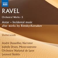 ラヴェル: 管弦楽作品集 第5集 付随音楽「アンタール」 他