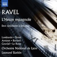 ラヴェル: 歌劇「スペインの時計」/ドゥルシネア姫に思いを寄せるドン・キホーテ