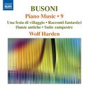 ブゾーニ: ピアノ作品集 第9集/ヴォルフ・ハーデン(ピアノ)