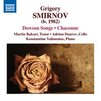 グリゴリー・スミルノフ: ドーソン歌曲集/シャコンヌ