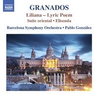 グラナドス: 管弦楽作品集 第3集 - リリアーナ/オリエンタル組曲/エリセンダ