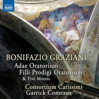 ボニファツィオ・グラツィアーニ: オラトリオ「アダエ(アダム)」/「放蕩息子」他