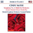 シンディ・マクティー: 交響曲第1番 他/デトロイト交響楽団/レナード・スラットキン(指揮)