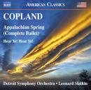 コープランド: バレエ音楽「聞け! 汝ら!」/アパラチアの春/デトロイト交響楽団/レナード・スラットキン(指揮)