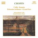 ショパン: チェロ・ソナタ/序奏と華麗なポロネーズ Op. 3/グランドデュオ/ベルント・グレムザー(ピアノ)/マリア・クリーゲル(チェロ)