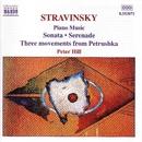 ストラヴィンスキー: ピアノ曲集(ソナタ/セレナード/「ペトルーシュカ」から3楽章/他)/ピーター・ヒル(ピアノ)