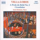 ヴィラ=ロボス: ピアノ作品集 第2集 (「赤ちゃんの一族」第2組曲/シランディーニャ/他)/ソニア・ルビンスキー(ピアノ)