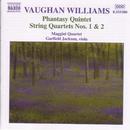 ヴォーン・ウィリアムズ: 幻想的五重奏曲/弦楽四重奏曲第1番/第2番/ガーフィールド・ジャクソン(ヴィオラ)/マッジーニ四重奏団