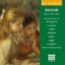 芸術と音楽: ルノワール - その時代の音楽/Various Artists