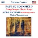シェーンフィールド(1947-): キャンプの歌/ゲットーの歌/他/アンジェラ・ニーデルロー(メゾ・ソプラノ)/エリック・パース(バリトン)/ジェラード・シュワルツ(指揮)/モーガン・スミス(バリトン)/ミナ・ミラー(ピアノ)/ポール・シェーンフィールド(ピアノ)/ミュージック・オブ・リメンブランス
