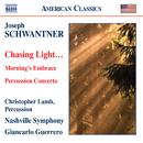 シュワントナー: チェイシング・ライト…(光を追いながら)/クリストファー・ラム(打楽器)/ジャンカルロ・ゲレーロ(指揮)/ナッシュヴィル交響楽団