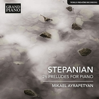 ステパニアン: ピアノのための26の前奏曲集