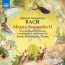 J.S. バッハ: マグナ・ゼクエンツァ 第2集 - 舞曲からの大組曲/ソニア・ルビンスキー(ピアノ)