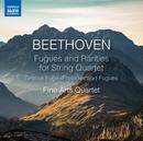 ベートーヴェン: 弦楽四重奏のためのフーガと希少作品集/ファイン・アーツ四重奏団
