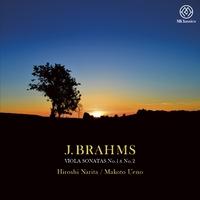 ブラームス: ヴィオラ・ソナタ 第1番&第2番/成田寛(ヴィオラ)/上野真(フォルテピアノ)