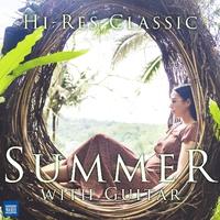 ハイレゾクラシック2021 - Summer with Guitar