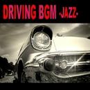 ドライビング・ミュージック -BGM JAZZ-/Various Artists