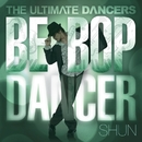 THE ULTIMATE DANCERS - BE-BOP DANCER -/Various Artists