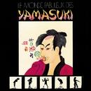 Le Monde Fabuleux Des YAMASUKI ~素晴らしきYAMASUKIの世界~/YAMASUKI SINGERS