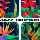 JAZZ TROPICAL ~真夏の楽園ラテンジャズ・セレクト25~/Various Artists