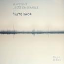 Suite Shop/Ambient Jazz Ensemble