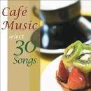 カフェ・ミュージック・セレクト・30・ソングス2/V.A.