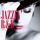Jazzin' R&B -Hot & Smooth selection-/Silent Jazz Case