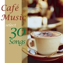 カフェ・ミュージック・セレクト・30・ソングス3/V.A.