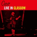 Live in Glasgow/Caro Emerald