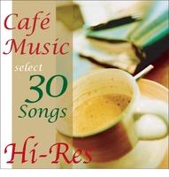聴きくらべ!ハイレゾ・カフェ・ミュージック・ベストセレクション