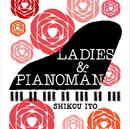 Ladies & Pianoman/伊藤志宏