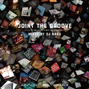 Joint The Groove - Joint Works meets BBE Exclusive Mix - Mixed by DJ BAKU/Various Artists