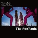 We Love Party/Release The Floor/The SunPaulo