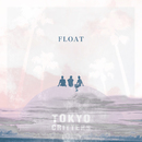 FLOAT/TOKYO CRITTERS