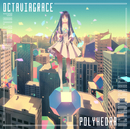 Polyhedra/Octaviagrace
