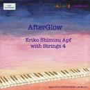 Afterglow Eriko Shimizu&Strings4/Eriko Shimizu