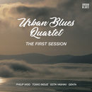 THE FIRST SESSION/URBAN BLUES QUARTET
