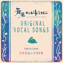 舞風-Maikaze Original Vocal Songs Archives 2006~2018/舞風-Maikaze/時音-Tokine