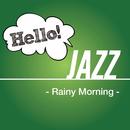 Hello! Jazz -Rainy Morning-/Various Artists
