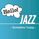 Hello! Jazz -Sometime Today-/Various Artists