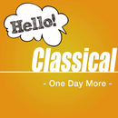 Hello! Classical -One Day More-/Various Artists