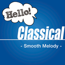 Hello! Classical -Smooth Melody-/Various Artists